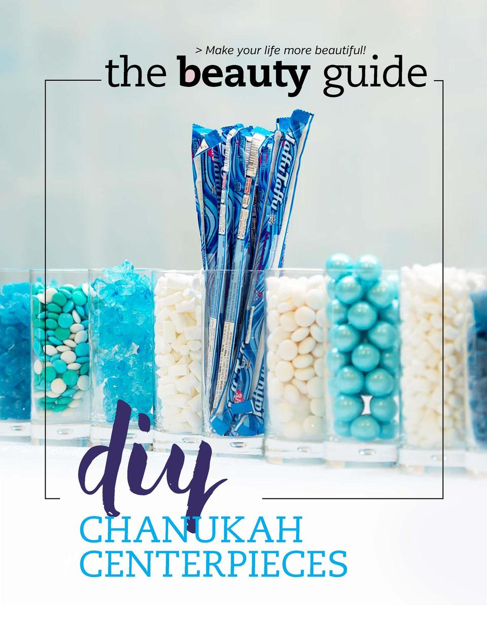 BEAUTY GUIDE OPENER    Make your life more beautiful   the beauty guide  diy  CHANUKAH Fashion Must-Haves N CENTERPIECES  ...