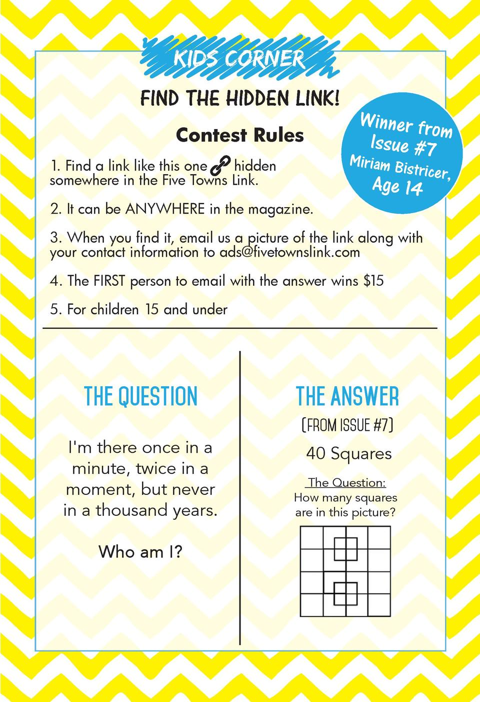 KIDS CORNER FIND THE HIDDEN LINK  Contest Rules  Winner fro m Issue  7  Miriam Bis  1. Find a link like this one hidden so...