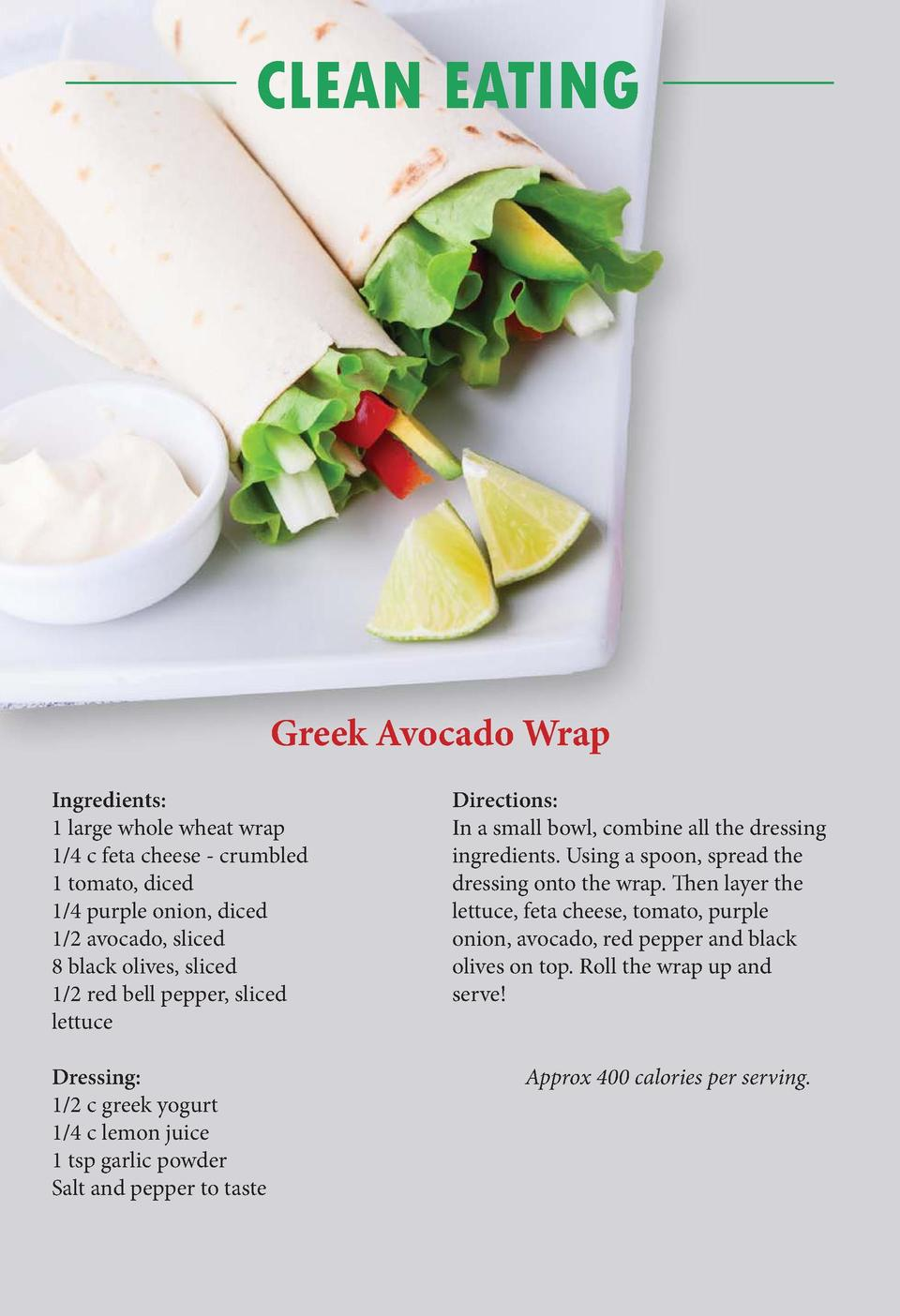 www.   vetownslink.com  www.   vetownslink.com  CLEAN EATING  Greek Avocado Wrap Ingredients  1 large whole wheat wrap 1 4...