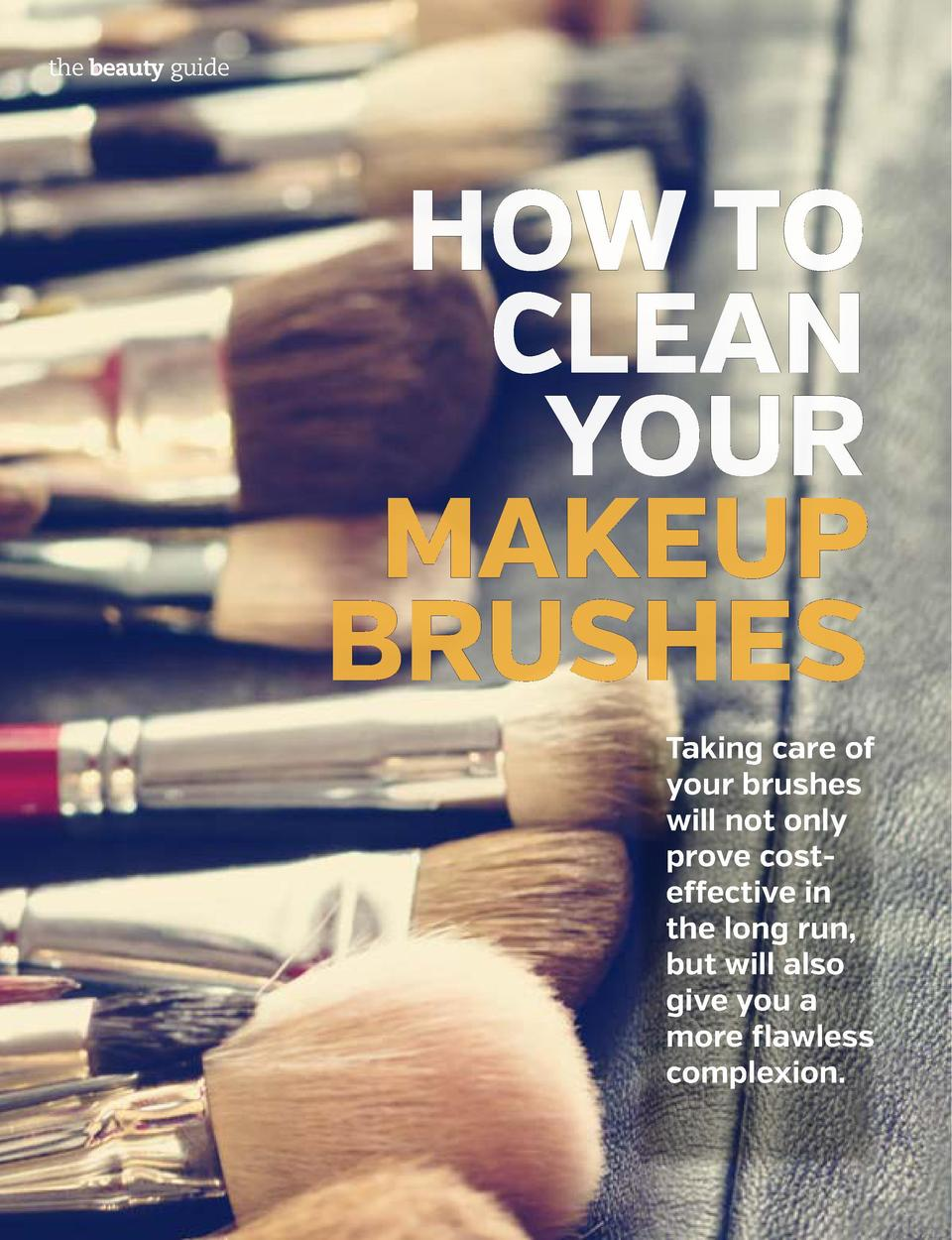 MAKEUP  MAKEUP  C  leaning brushes is one of the most crucial parts of your beauty regimen. Not washing your brushes is li...