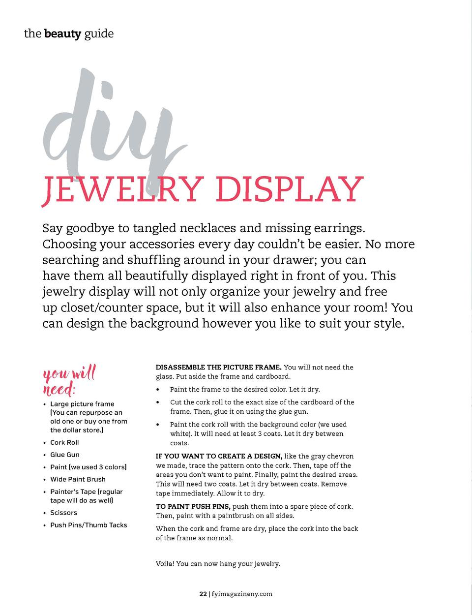 the beauty guide  the beauty guide  diy  JEWELRY DISPLAY Say goodbye to tangled necklaces and missing earrings. Choosing y...