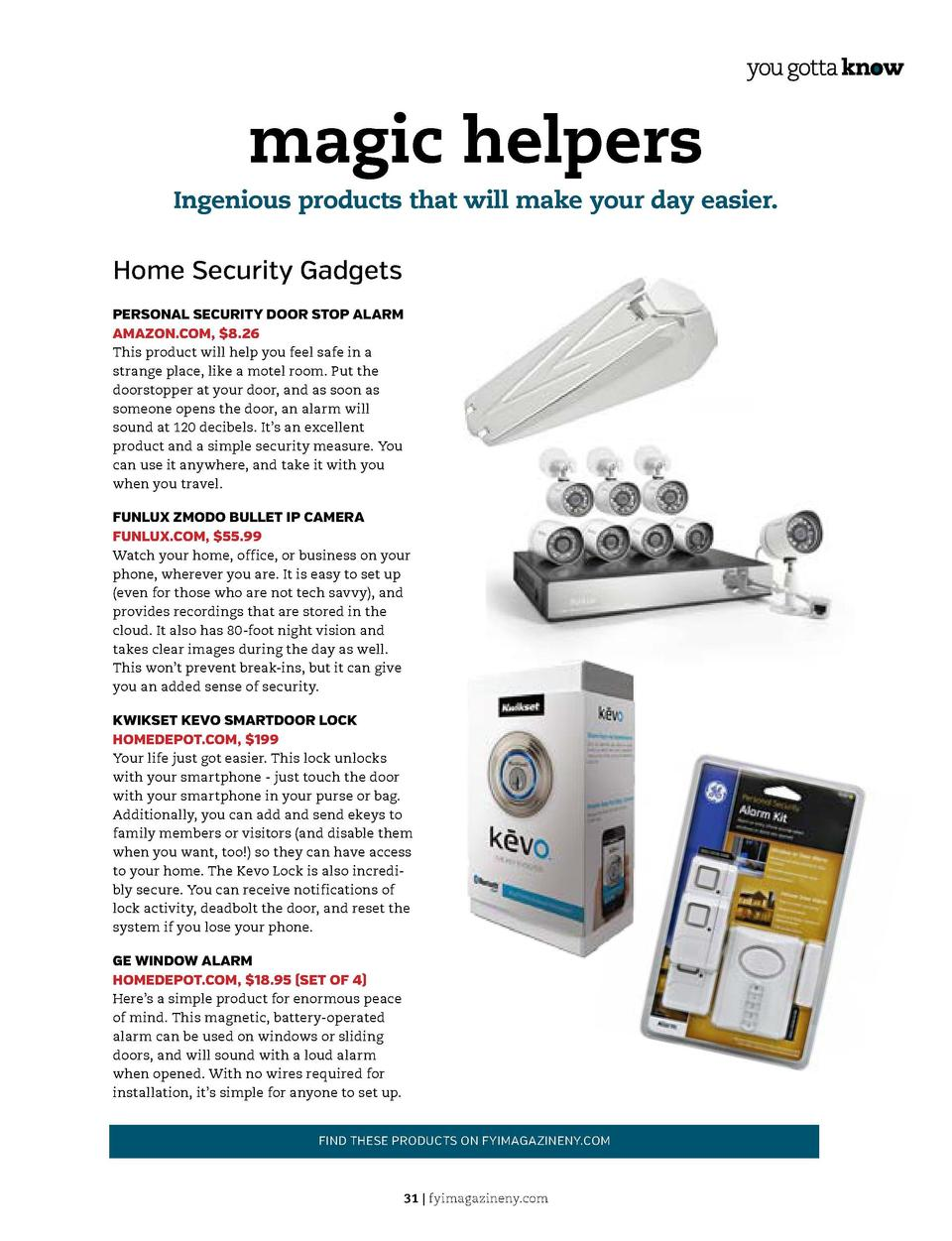 magic helpers Ingenious products that will make your day easier.  Home Security Gadgets  1.  3.  4.  2.  5.  Don   t let a...