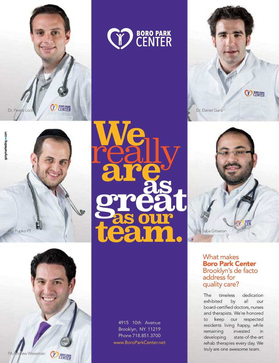 EDITOR Yitty Denciger ART   MARKETING  Dr. Peretz Lock  Dr. Daniel Ganz  We really are as great as our Izzy Pupko PT  team...