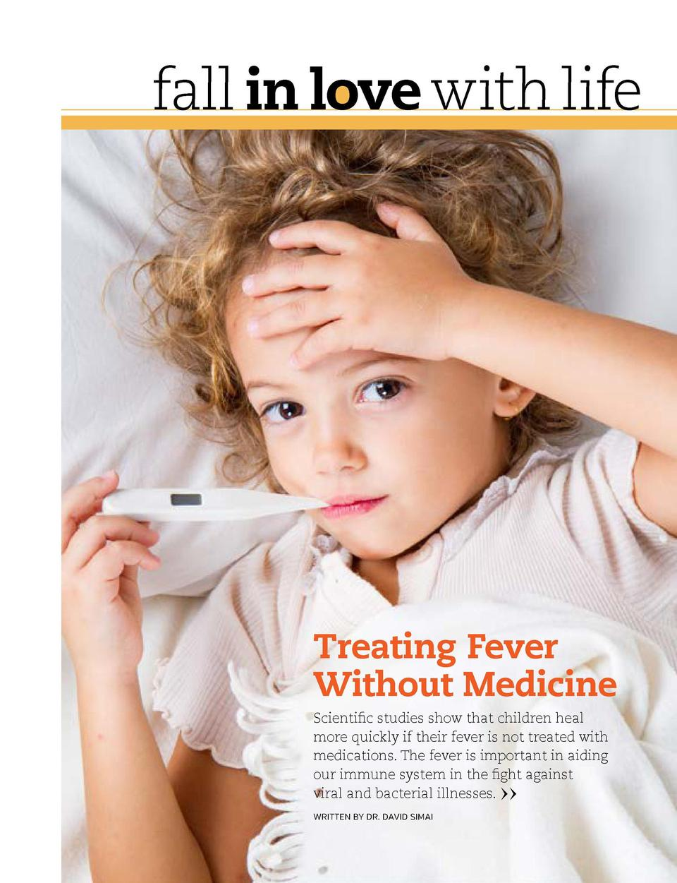 fall in love with life  Treating Fever Without Medicine Scientific studies show that children heal more quickly if their f...