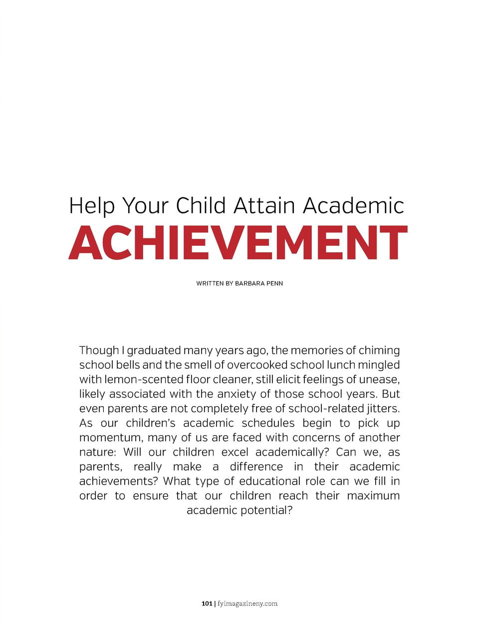 Help Your Child Attain Academic  ACHIEVEMENT WRITTEN BY BARBARA PENN  Though I graduated many years ago, the memories of c...
