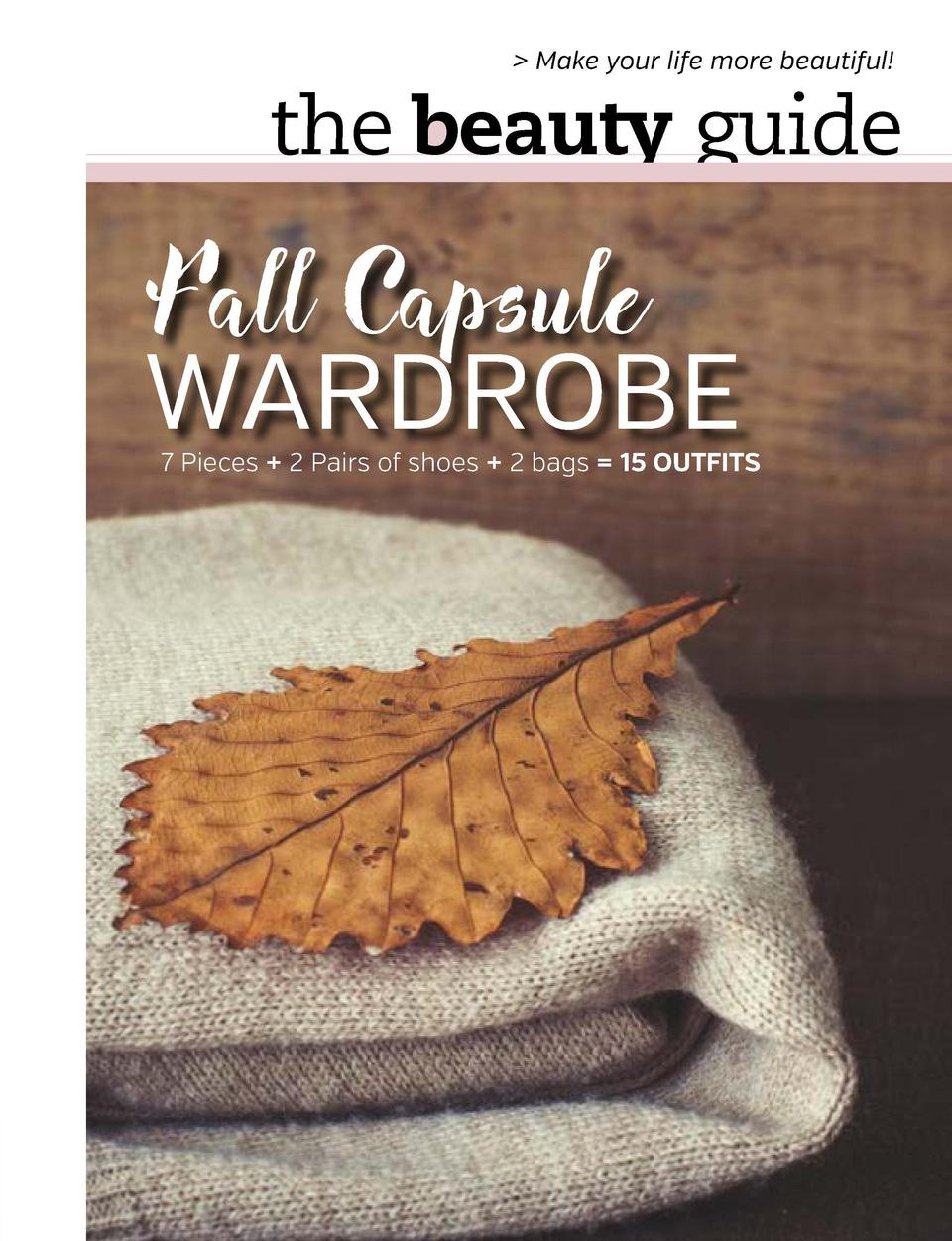 Make your life more beautiful   the beauty guide  Fall Capsule Tip goes here  WARDROBE 31 years of research and developm...
