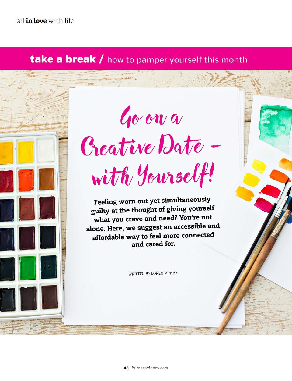 fall in love with life  fall in love with life  take a break   how to pamper yourself this month  Go on a Crea t ive Da te...