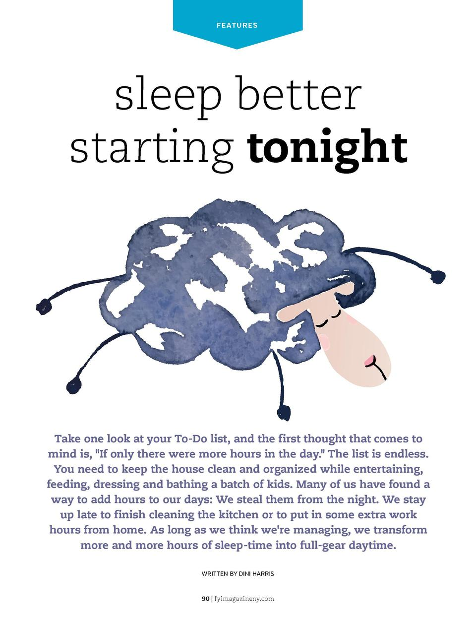 FEATURES  sleep better starting tonight  Take one look at your To-Do list, and the first thought that comes to mind is,  I...
