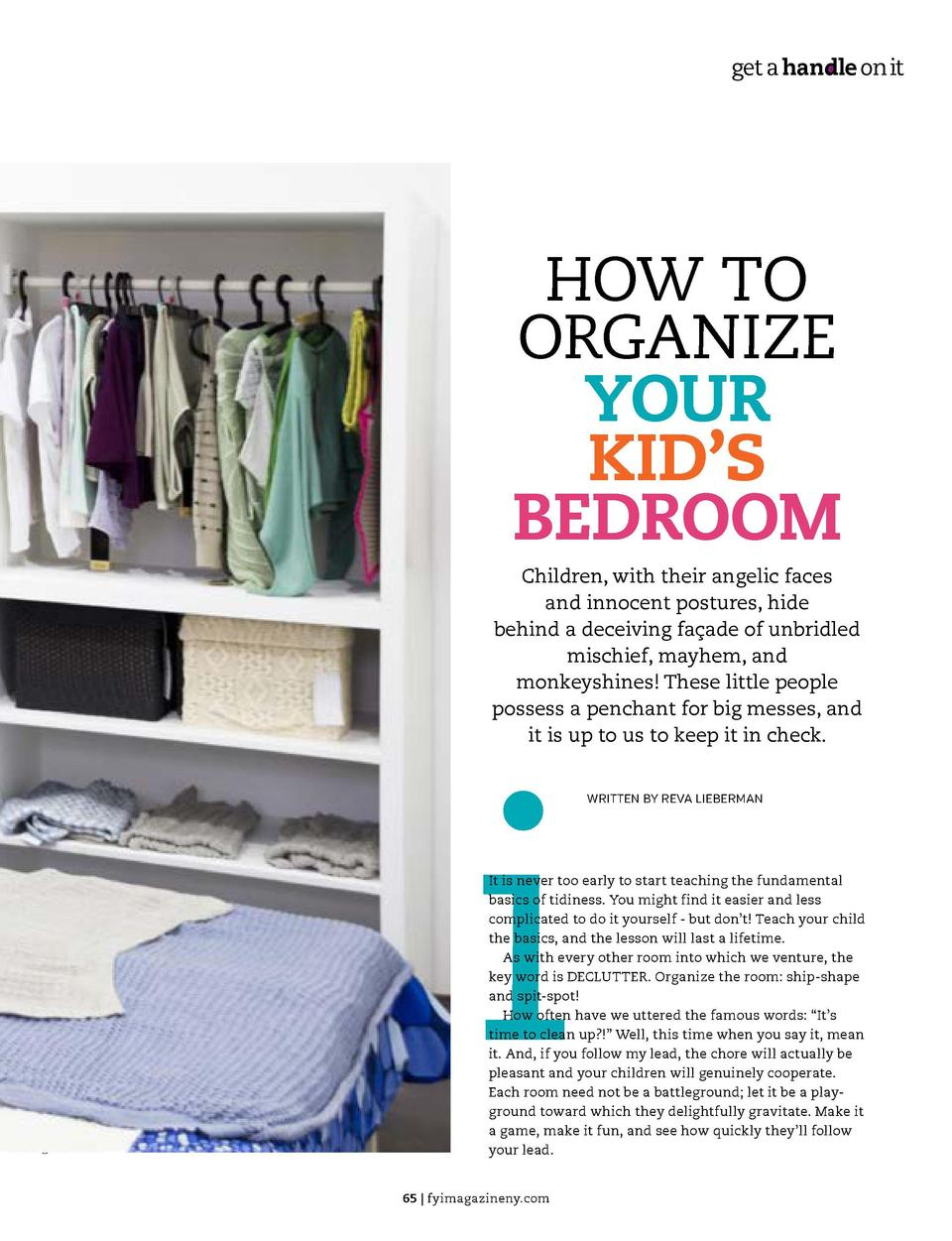 get a handle on it  get a handle on it  HOW TO ORGANIZE  Adult furniture and organizing systems do not translate well to c...