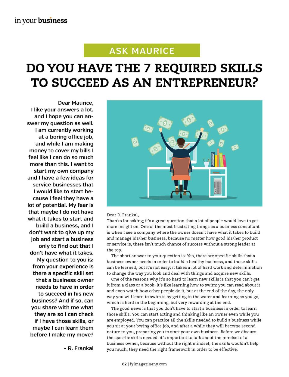 in your bus  ness  in your bus  ness  ASK MAURICE  DO YOU HAVE THE 7 REQUIRED SKILLS TO SUCCEED AS AN ENTREPRENEUR  Dear M...