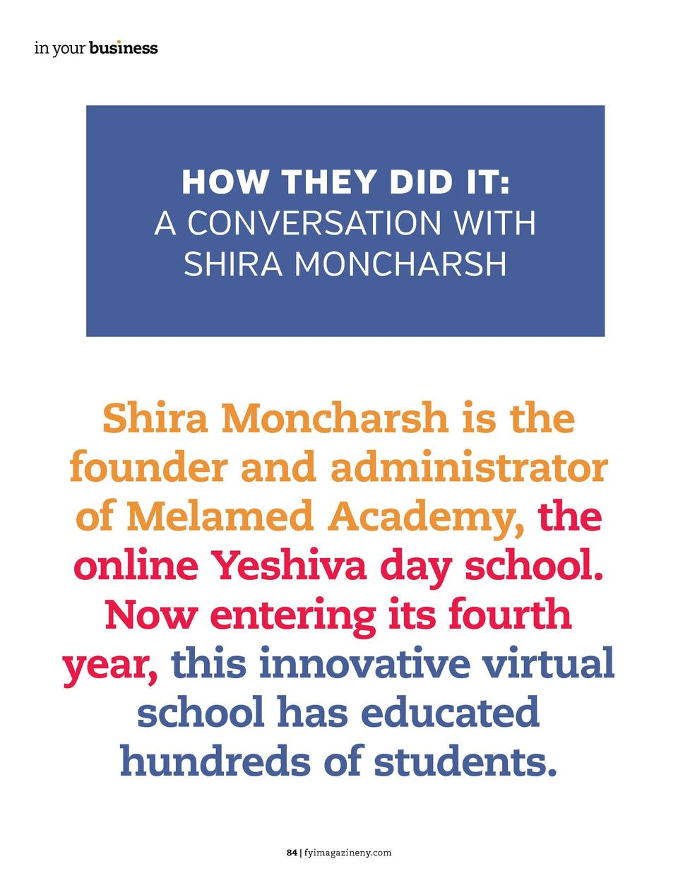 in your bus  ness  in your bus  ness  HOW THEY DID IT  A CONVERSATION WITH SHIRA MONCHARSH  Shira Moncharsh is the founder...