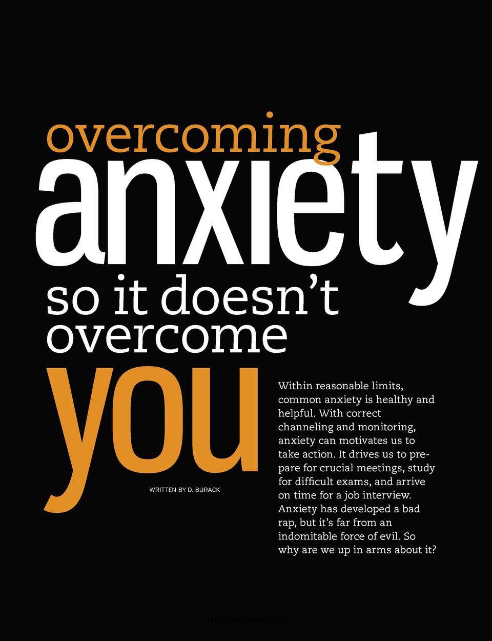 anx  ety you overcoming so it doesn   t overcome WRITTEN BY D. BURACK  Within reasonable limits, common anxiety is healthy...