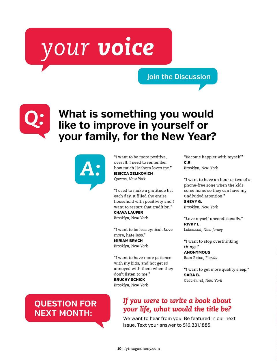 your voice Join the Discussion  Q   What is something you would like to improve in yourself or your family, for the New Ye...