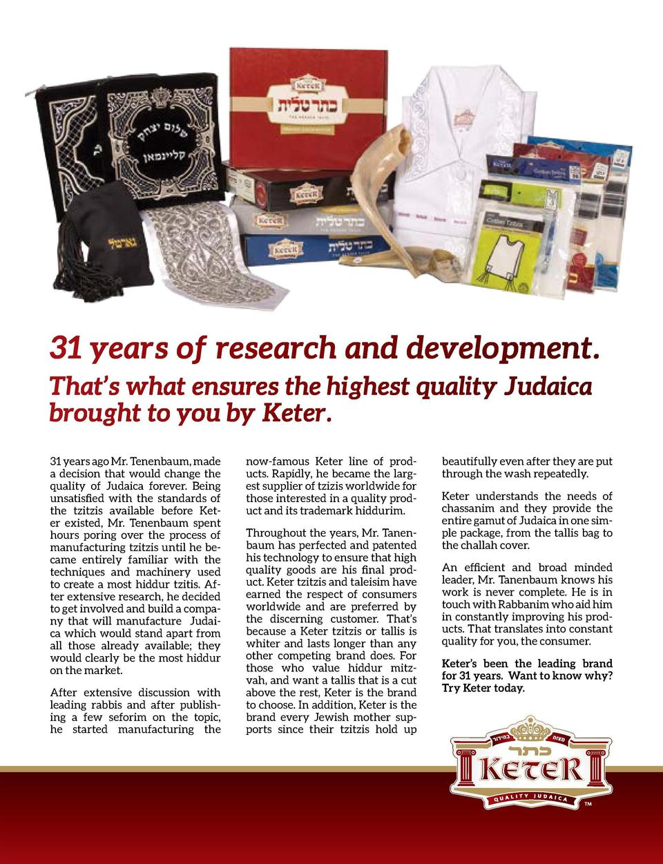 31 years of research and development. That   s what ensures the highest quality Judaica brought to you by Keter. 31 years ...