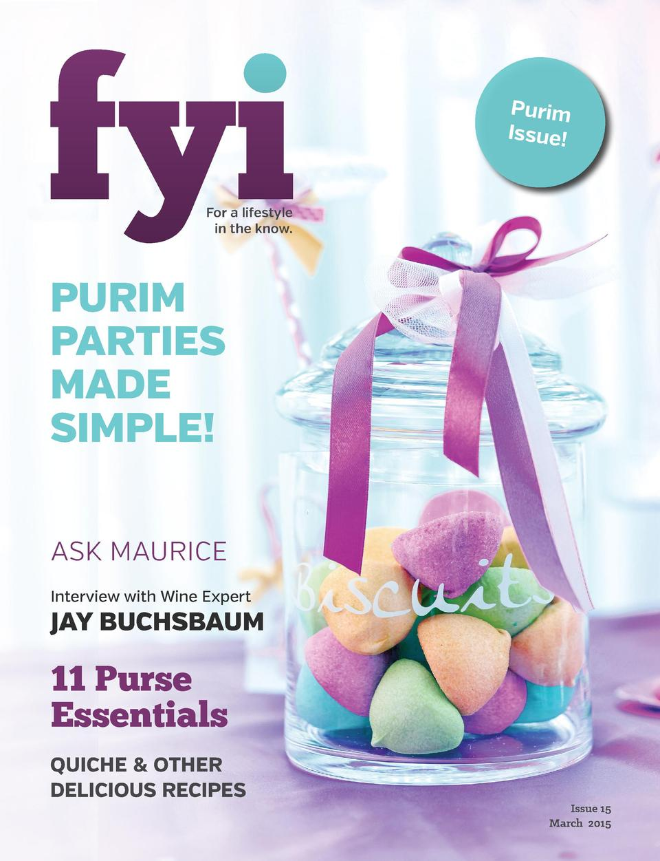 Purim Issue  For a lifestyle in the know.  Purim Parties made simple  ask maurice Interview with Wine Expert  Jay Buchsbau...