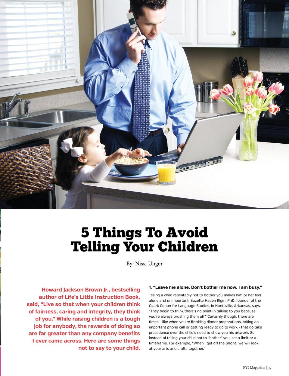 Get a Han dl e on Thin g s    5 Things To Avoid Telling Your Children By  Nissi Unger  Will your next event be extraordi...