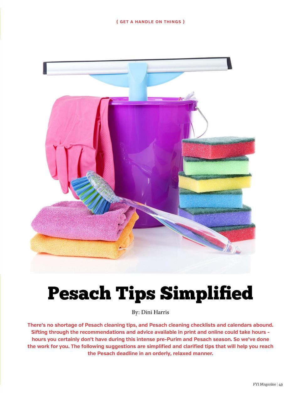 Get a Han dl e on Thin g s    Pesach Tips Simplified By  Dini Harris There   s no shortage of Pesach cleaning tips, and ...