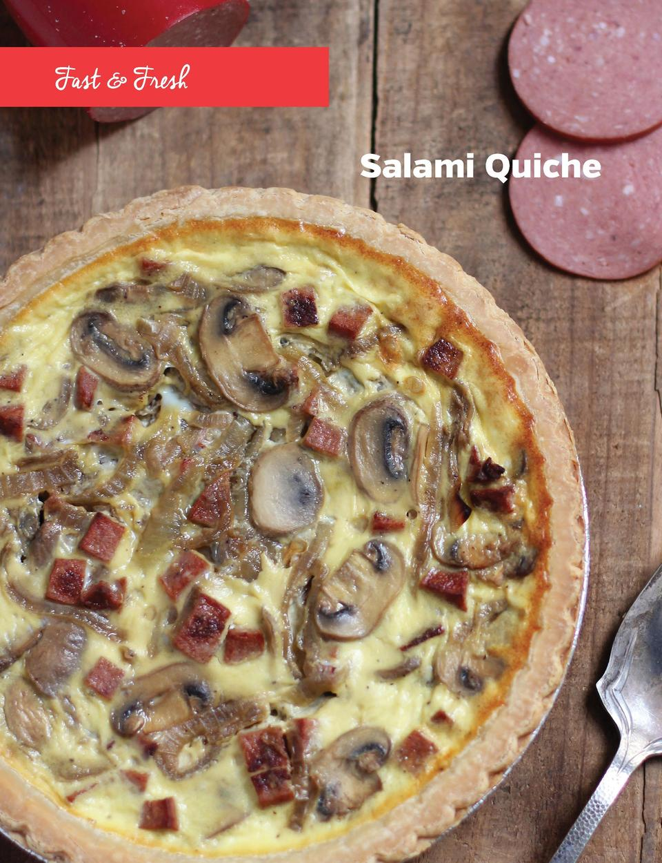 Sha r pe n You r A ppe tite     Fast   Fresh  Salami Quiche  Salami Quiche I once read that some people have a custom to ...