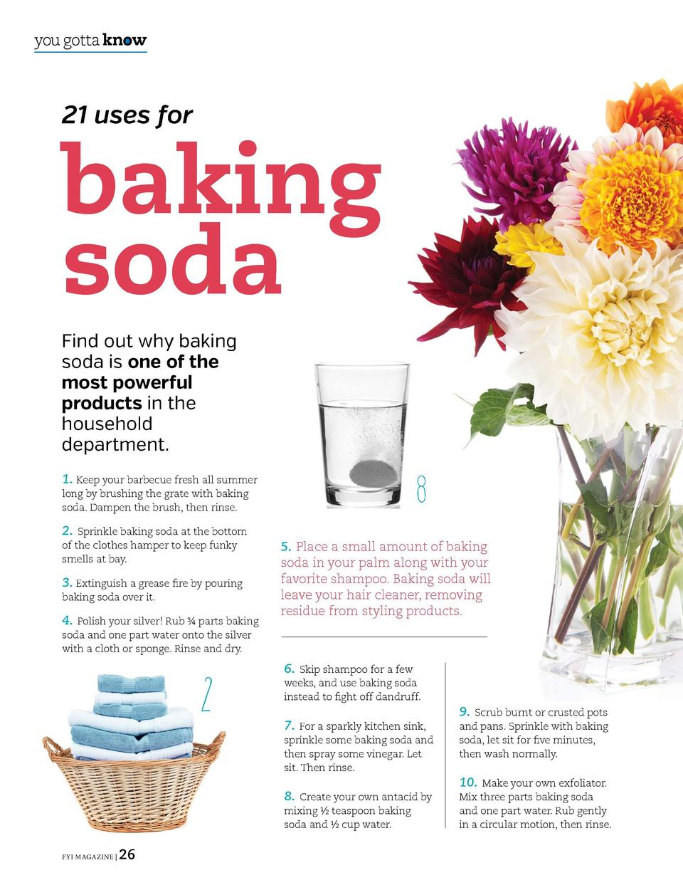 you gotta know  you gotta know  13  21 uses for  baking soda  11 13. Keep flowers fresh longer by adding a  teaspoon of ba...
