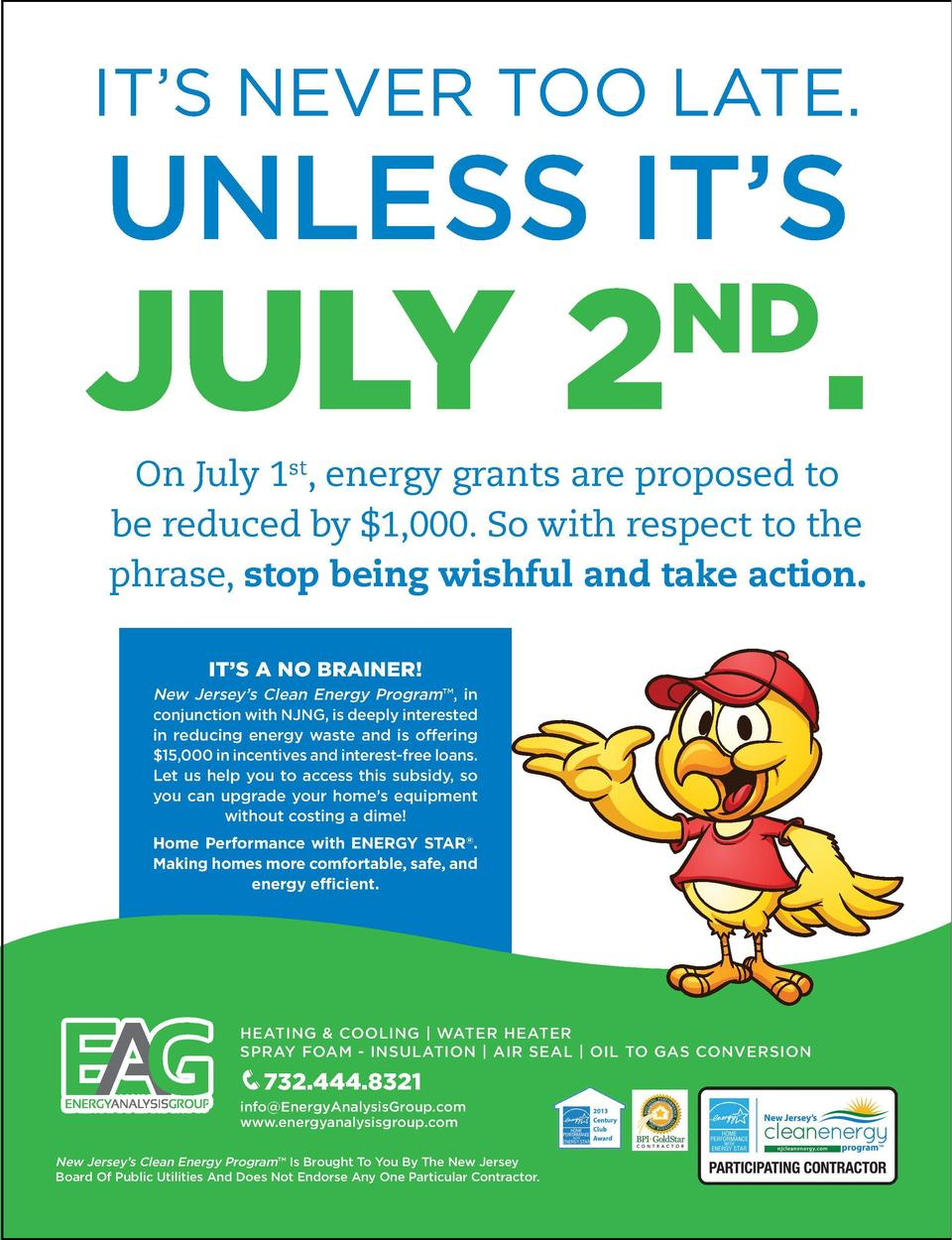 IT   S NEVER TOO LATE.  UNLESS IT   S  JULY 2 . ND  On July 1st, energy grants are proposed to be reduced by  1,000. So wi...
