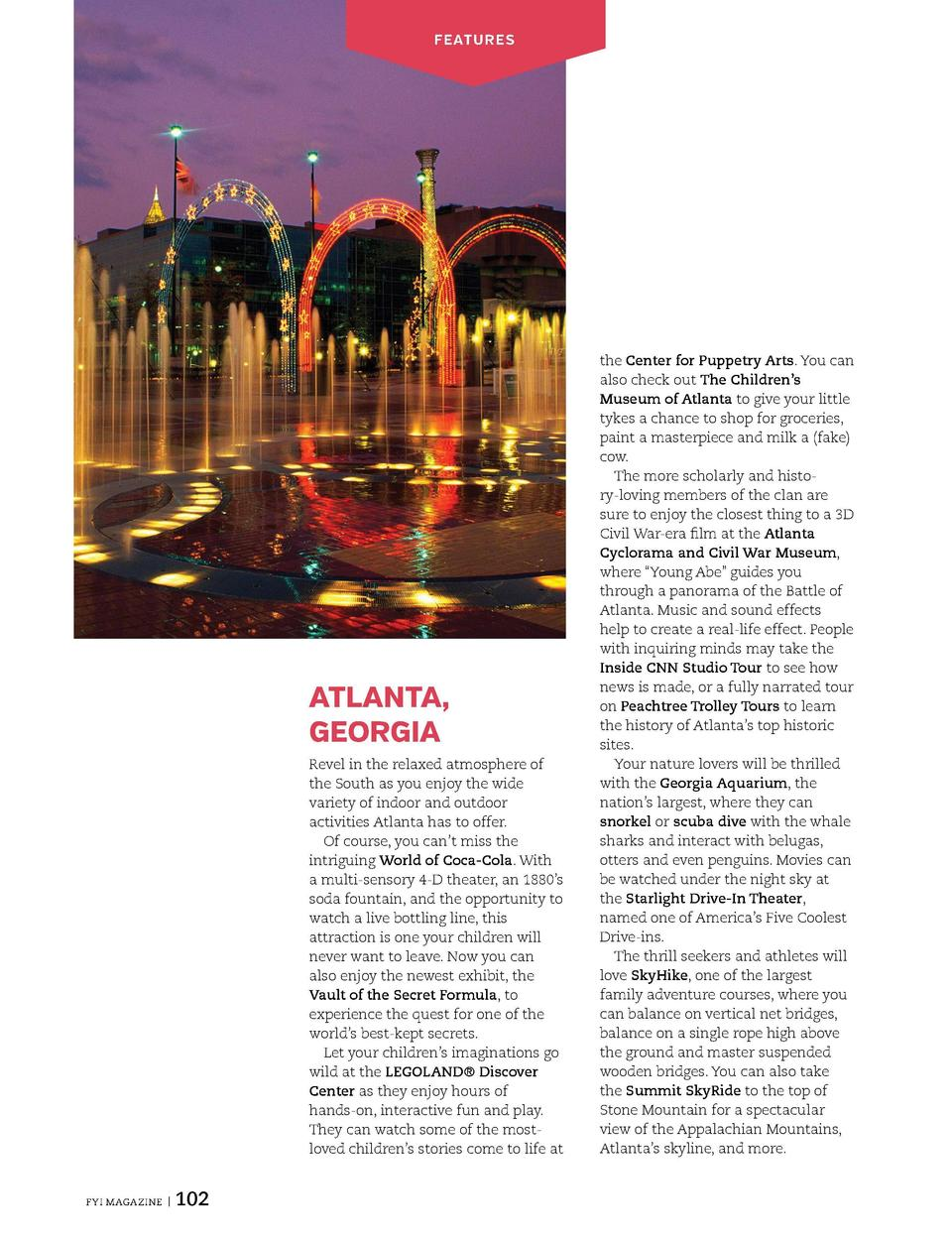 FEATURES  FEATURES  CHATTANOOGA, TENNESSEE  ATLANTA, GEORGIA Revel in the relaxed atmosphere of the South as you enjoy the...