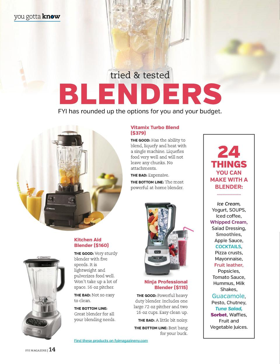 you gotta know  tried   tested  BLENDERS  FYI has rounded up the options for you and your budget. Vitamix Turbo Blend   37...