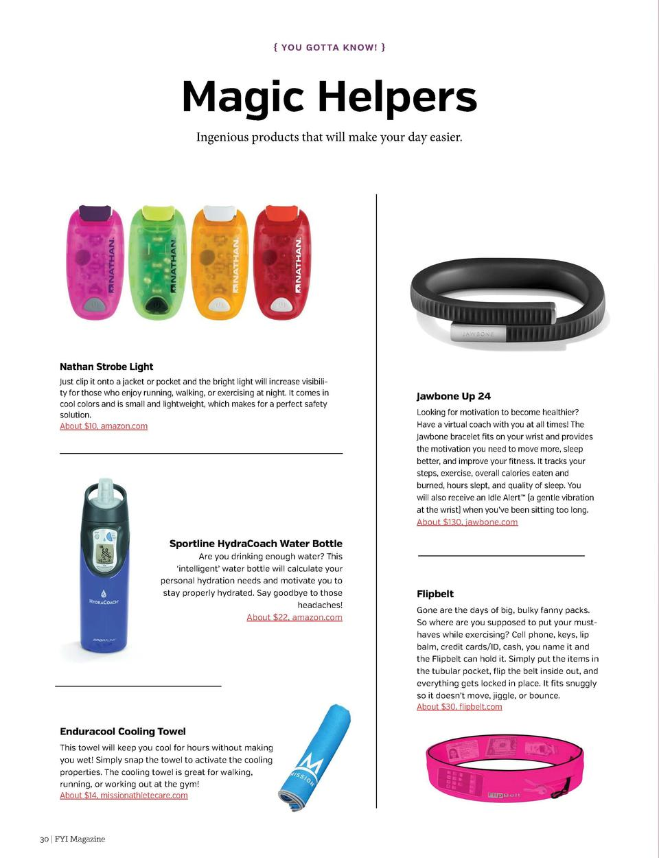 Yo u G ot ta Kn ow      Magic Helpers Ingenious products that will make your day easier.  Nathan Strobe Light Just clip ...