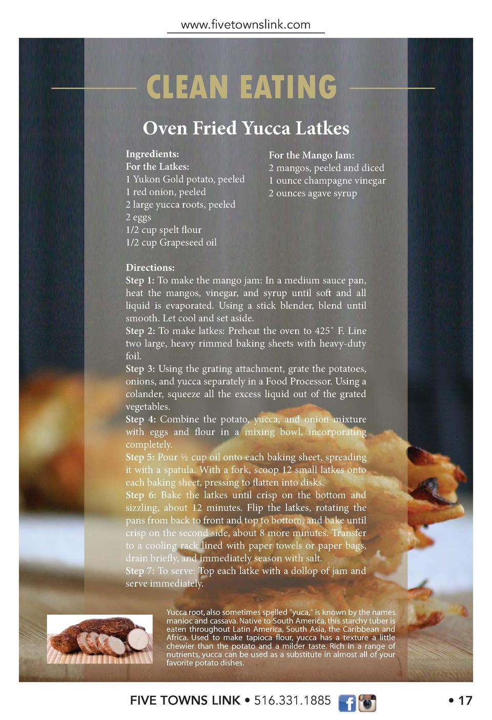 www.   vetownslink.com  CLEAN EATING Oven Fried Yucca Latkes Ingredients  For the Latkes  1 Yukon Gold potato, peeled 1 re...