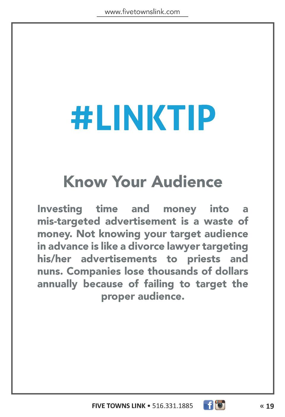 www.fivetownslink.com   LINKTIP Know Your Audience Investing time and money into a mis-targeted advertisement is a waste o...