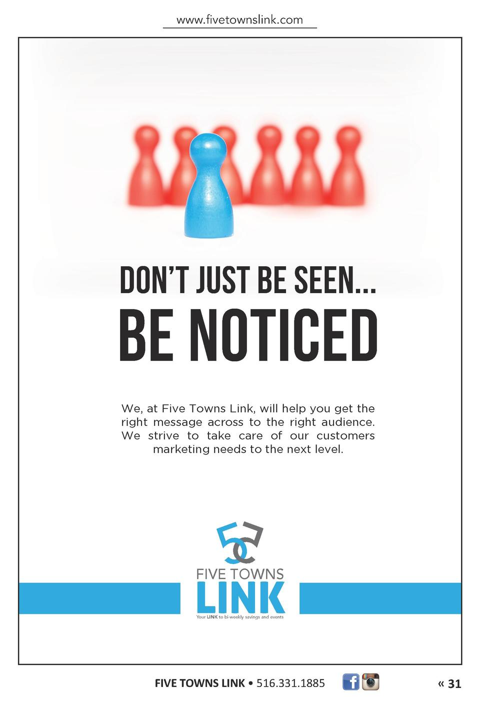 www.fivetownslink.com  DON   T JUST BE SEEN...  BE NOTICED We, at Five Towns Link, will help you get the right message acr...