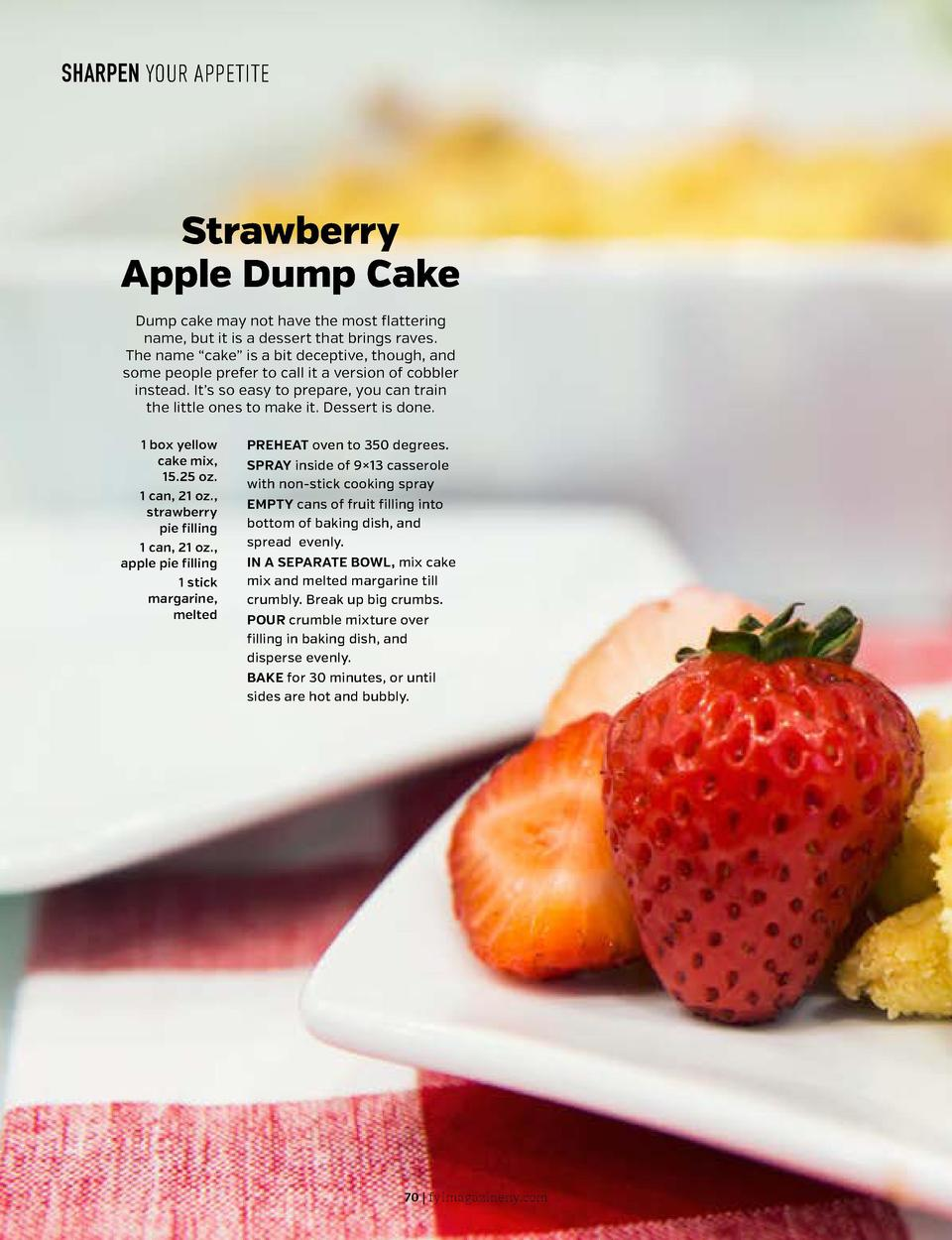 SHARPEN YOUR APPETITE  SHARPEN YOUR APPETITE  Strawberry Apple Dump Cake Dump cake may not have the most flattering name, ...