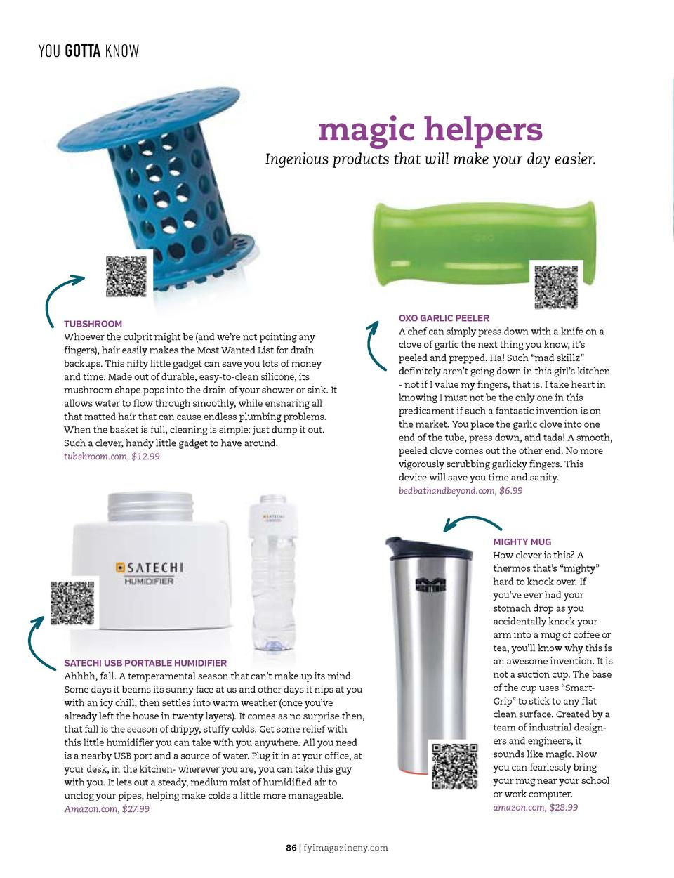 YOU GOTTA KNOW  YOU GOTTA KNOW  magic helpers  Ingenious products that will make your day easier.  TUBSHROOM Whoever the c...