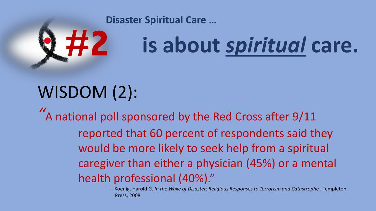 Disaster Spiritual Care       2  is about spiritual care.  WISDOM  2      A national poll sponsored by the Red Cross after...