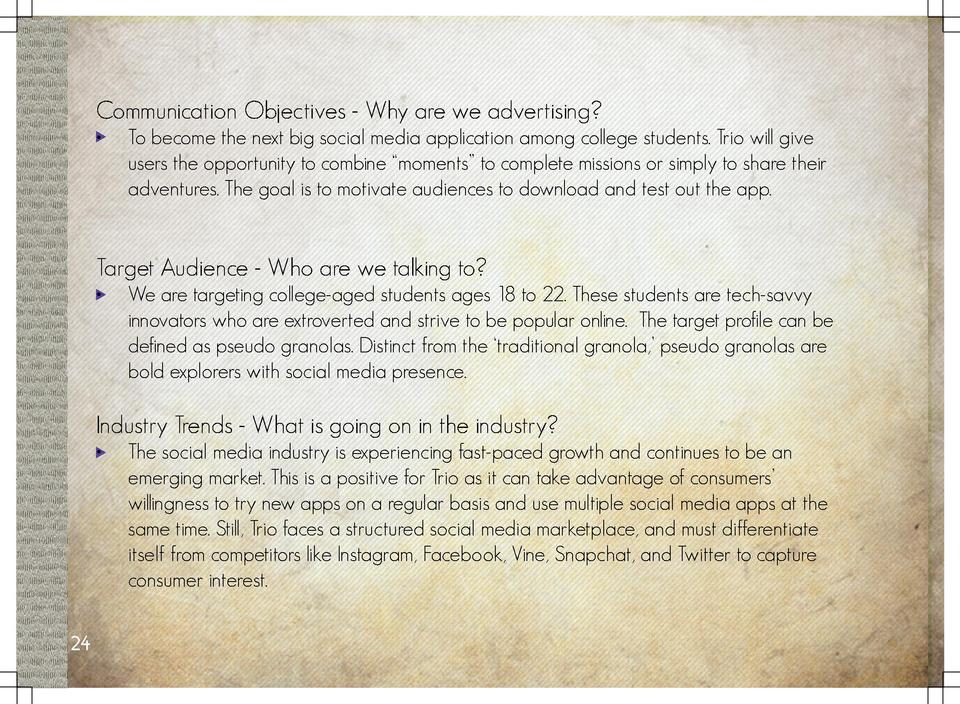 Communication Objectives - Why are we advertising       To become the next big social media application among college stud...