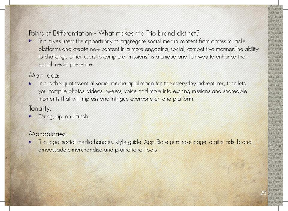 Points of Differentiation - What makes the Trio brand distinct       Trio gives users the opportunity to aggregate social ...