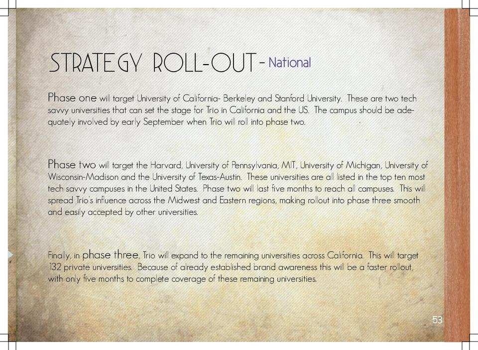 Strategy Roll-Out - National Phase one will target University of California- Berkeley and Stanford University. These are t...
