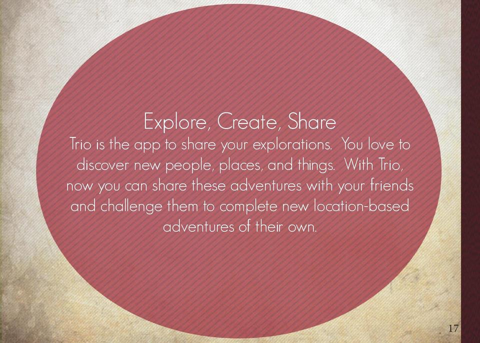 The Big Idea 16  Explore, Create, Share Trio is the app to share your explorations. You love to discover new people, place...