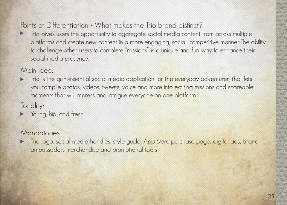 Communication Objectives - Why are we advertising   Points of Differentiation - What makes the Trio brand distinct        ...