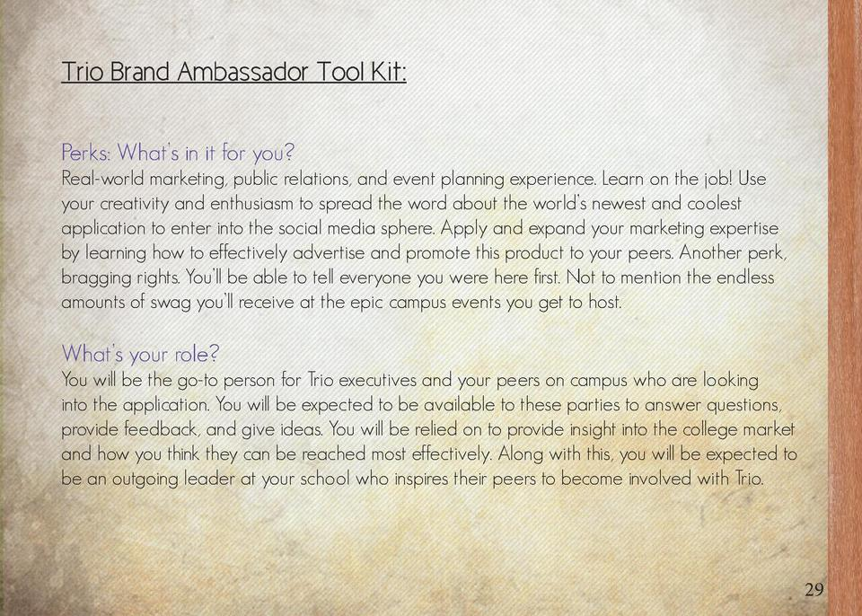 1  Trio Brand Ambassadors  The Trio Brand Ambassador Internship Program   s purpose is to promote the Trio brand on colleg...