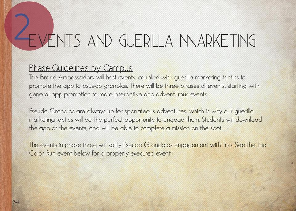 2Events and Guerilla Marketing Phase Guidelines by Campus Trio Brand Ambassadors will host events, coupled with guerilla m...