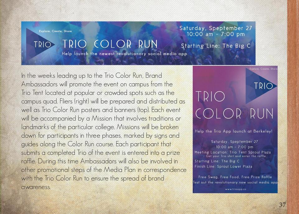 trio Color Run    Color Runs    are exciting 5K events in which the participants are given throw-able, brightly colored po...
