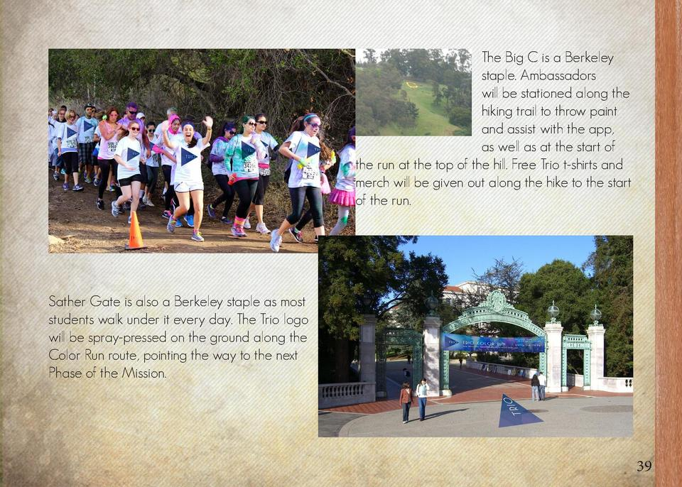UC Berkeley    Big C    Color Run Mission  The Big C is a Berkeley staple. Ambassadors will be stationed along the hiking ...