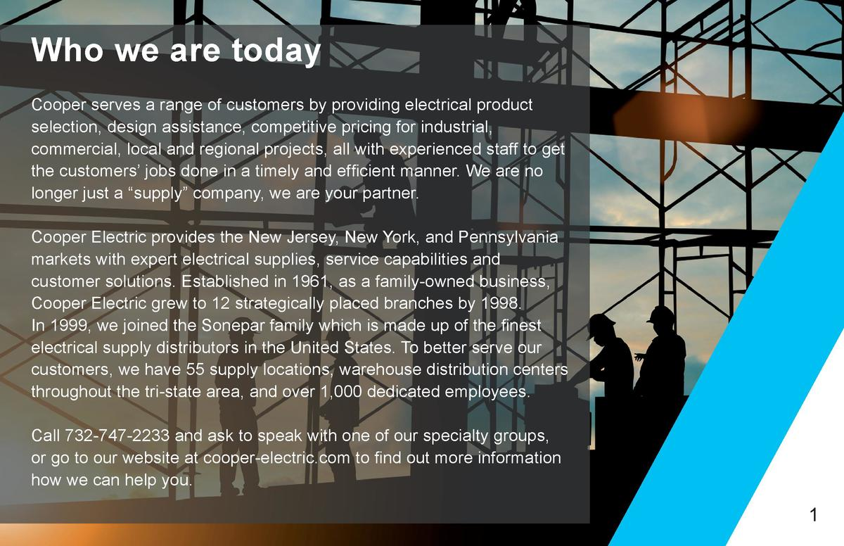 Who we are today Cooper serves a range of customers by providing electrical product selection, design assistance, competit...