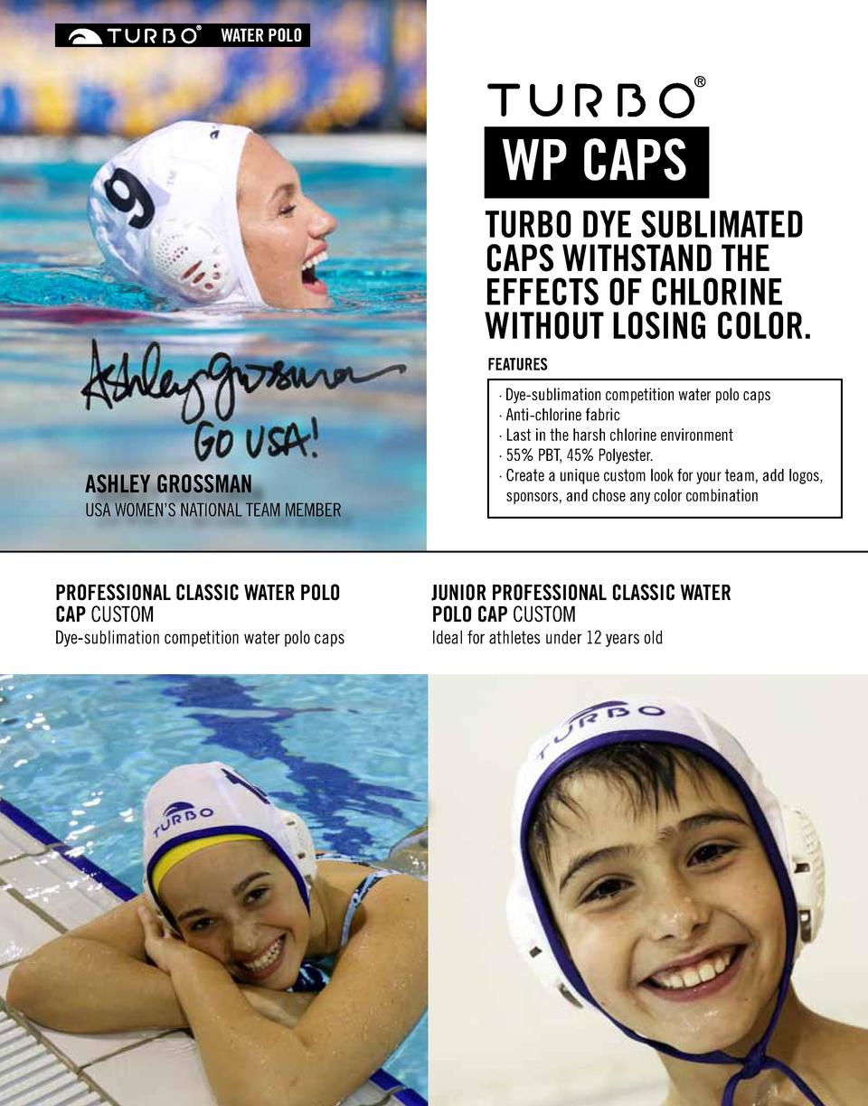 WATER POLO  WP CAPS TURBO DYE SUBLIMATED CAPS WITHSTAND THE EFFECTS OF CHLORINE WITHOUT LOSING COLOR. FEATURES  ASHLEY GRO...