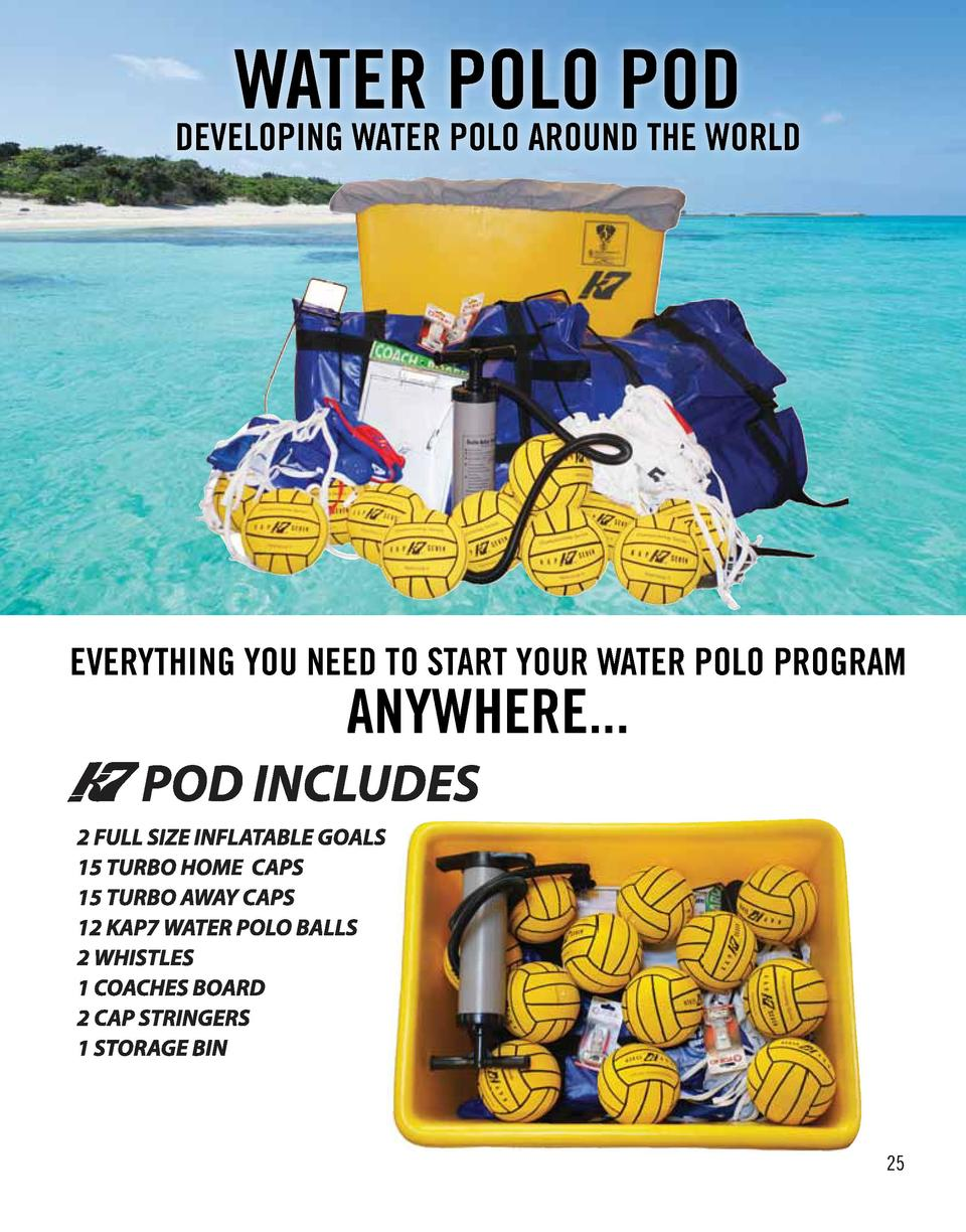 WATER POLO POD  DEVELOPING WATER POLO AROUND THE WORLD  EVERYTHING YOU NEED TO START YOUR WATER POLO PROGRAM  ANYWHERE... ...