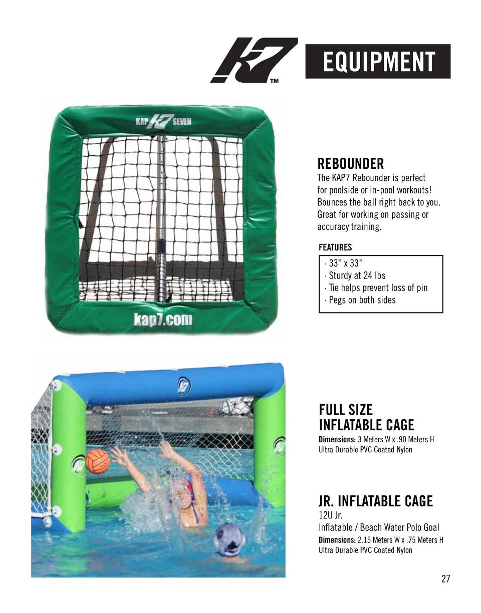 EQUIPMENT  REBOUNDER  The KAP7 Rebounder is perfect for poolside or in-pool workouts  Bounces the ball right back to you. ...