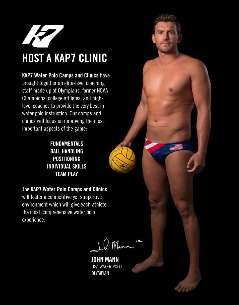 HOST A KAP7 CLINIC KAP7 Water Polo Camps and Clinics have brought together an elite-level coaching staff made up of Olympi...