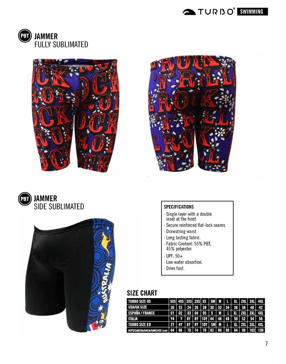 SWIMMING  JAMMER FULLY SUBLIMATED  JAMMER SIDE SUBLIMATED  SPECIFICATIONS    Single layer with a double inset at the front...