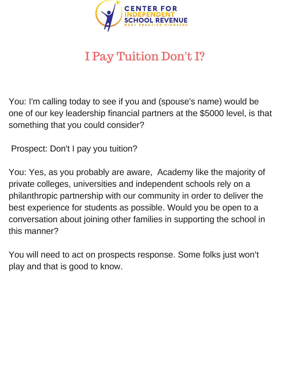 I Pay Tuition Don t I   You  I m calling today to see if you and  spouse s name  would be one of our key leadership financ...