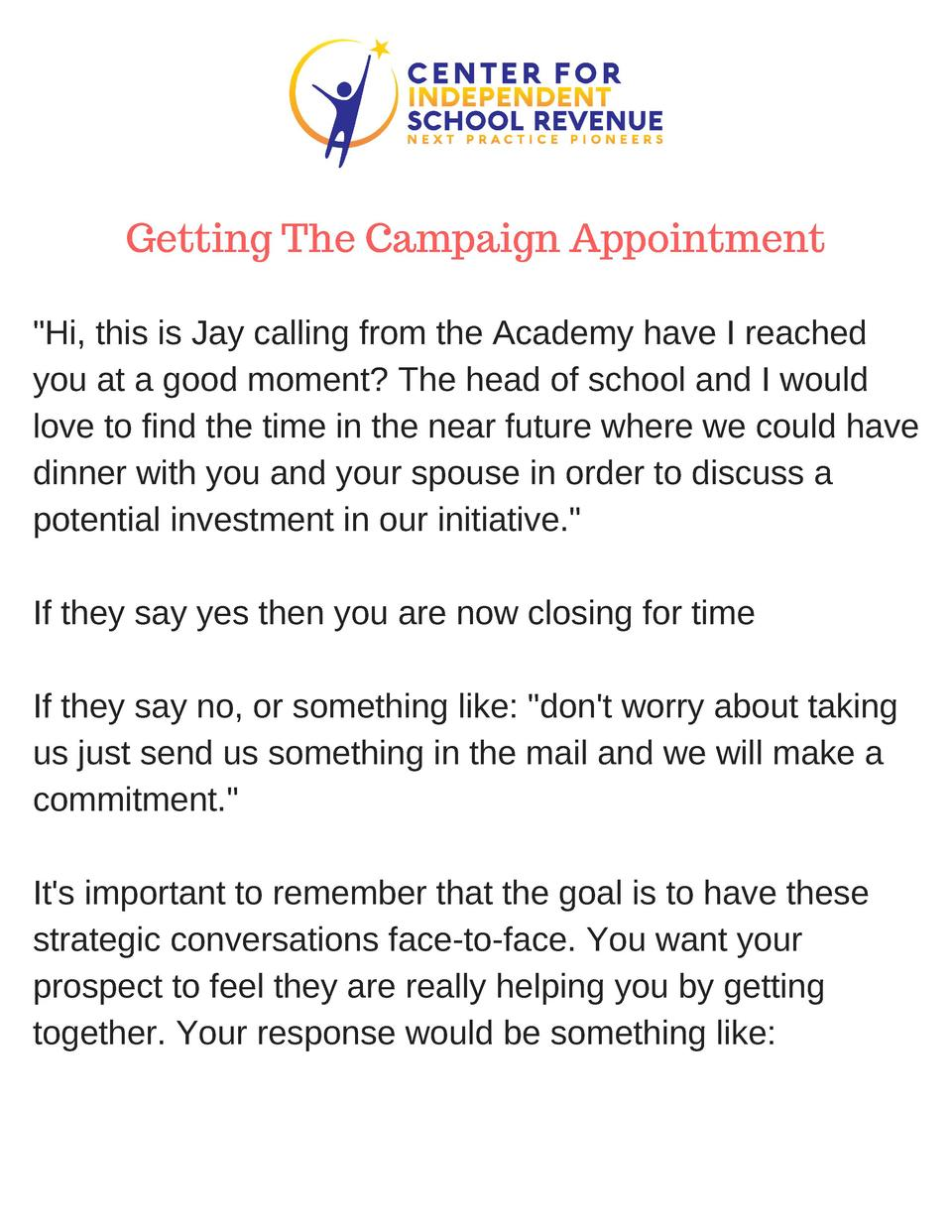 Getting The Campaign Appointment  Hi, this is Jay calling from the Academy have I reached you at a good moment  The head o...